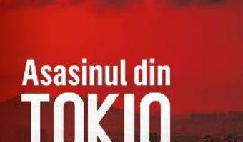 Cartea Asasinul din Tokio: Tradarea – Barry Eisler (download, pret, reducere)