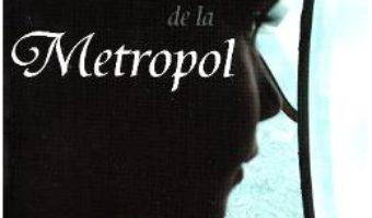 Cartea Fetita de la Metropol – Liudmila Petrusevskaia (download, pret, reducere)