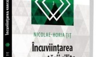 Cartea Incuviintarea executarii silite – Nicolae-Horia Tit (download, pret, reducere)