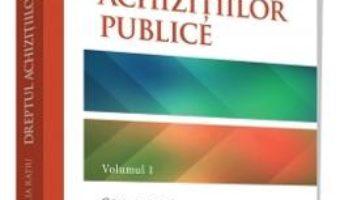 Cartea Dreptul achizitiilor publice Vol.1 – Monica Amalia Ratiu (download, pret, reducere)