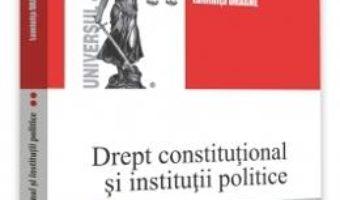 Cartea Drept constitutional si institutii politice Vol.2 Ed.3 – Luminita Dragne (download, pret, reducere)
