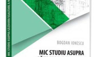 Cartea Mic studiu asupra gazduirii egalitare a minorilor dupa divort – Bogdan Ionescu (download, pret, reducere)