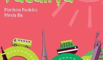 Cartea Caiet de vacanta Clasa a 2-a Ed.2018 – Marilena Nedelcu, Mirela Ilie (download, pret, reducere)