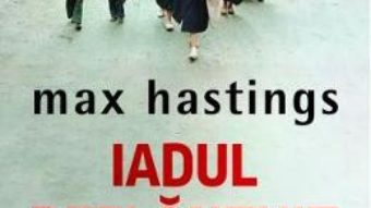 Cartea Iadul dezlantuit – Max Hastings (download, pret, reducere)