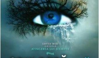 Cartea Spulbera-ma (Cartea intai din seria Atingerea lui Juliette) – Tahereh Mafi (download, pret, reducere)
