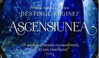 Cartea Ascensiunea. Prima carte a seriei Destinul Reginei – Rebecca Ross (download, pret, reducere)