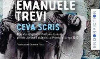 Cartea Ceva scris – Emanuele Trevi (download, pret, reducere)