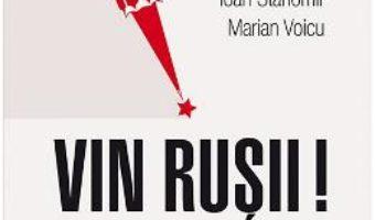 Cartea Vin rusii! – Vitalie Ciobanu, Sabina Fati (download, pret, reducere)