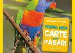 Cartea Prima mea carte despre pasari – Catherine D. Hughes (National Geographic Kids) (download, pret, reducere)