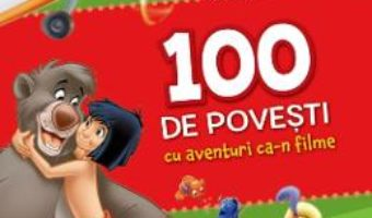 Cartea 100 de povesti cu aventuri ca-n filme (download, pret, reducere)