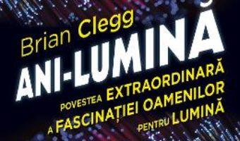 Cartea Ani-lumina – Brian Clegg (download, pret, reducere)