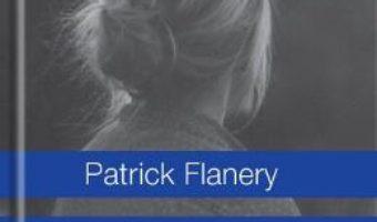 Cartea Iertare – Patrick Flanery (download, pret, reducere)