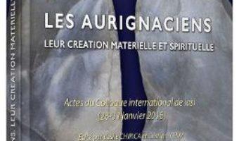 Cartea Les aurignaciens. Leur creation materielle et spirituelle – Vasile Chirica, Cristian Ichim (download, pret, reducere)