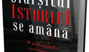 Cartea Sfarsitul istoriei se amana – Emanuel Copilas (download, pret, reducere)