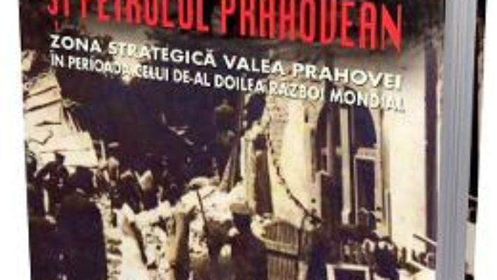 Cartea Hitler si petrolul prahovean – Vasile-Virgil Coman (download, pret, reducere)
