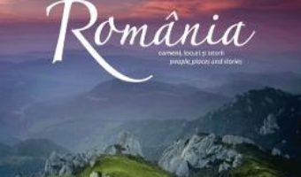 Cartea Romania. Oameni, locuri si istorii Ed. 2 – Florin Andreescu (download, pret, reducere)