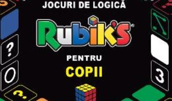 Cartea Jocuri de logica Rubik pentru copii (download, pret, reducere)