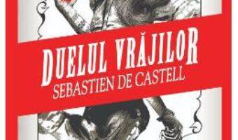 Cartea Duelul vrajilor – Sebastien de Castell (download, pret, reducere)