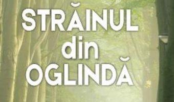 Cartea Strainul din oglinda – Doina Chereches (download, pret, reducere)