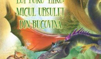 Cartea Aventurile lui Tuku-Riku, micul ursulet din Bucovina – Eric Sirieix (download, pret, reducere)
