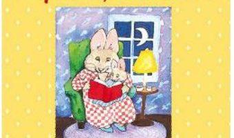 Cartea Citeste-i iepurasului tau – Rosemary Wells (download, pret, reducere)