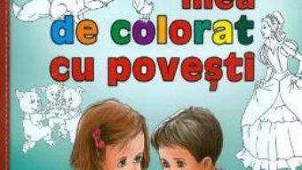Cartea Cartea mea de colorat cu povesti (download, pret, reducere)