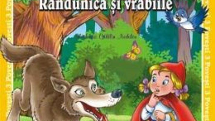 Cartea 3 Povesti: Scufita Rosie. Povestea imparatului prefacut in copac. Randunica si vrabiile (download, pret, reducere)
