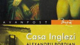 Cartea Casa Inglezi – Alexandru Bordian (download, pret, reducere)