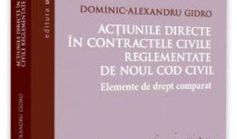 Cartea Actiunile directe in contractele civile reglementate de noul Cod civil – Dominic-Alexandru Gidro (download, pret, reducere)