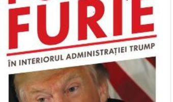 Cartea Foc si furie. In interiorul administratiei Trump – Michael Wolff (download, pret, reducere)