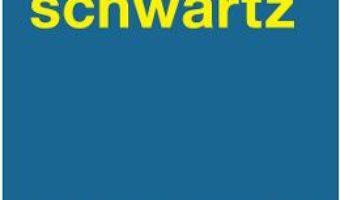 Cartea Puterea magica a gandului – David J. Schwartz (download, pret, reducere)