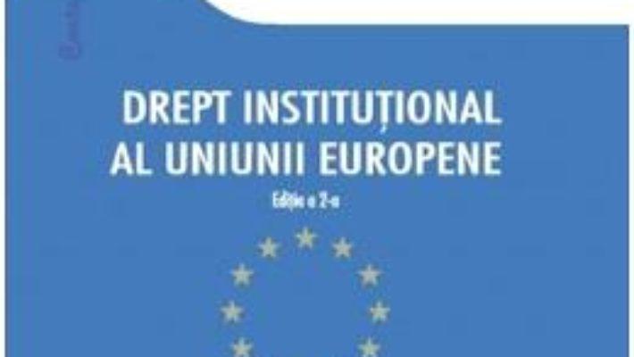 Cartea Drept institutional al Uniunii Europene – Gyula Fabian (download, pret, reducere)