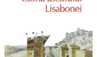 Cartea Istoria asediului Lisabonei – Jose Saramago (download, pret, reducere)