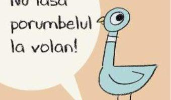 Cartea Nu lasa porumbelul la volan! – Mo Willems (download, pret, reducere)