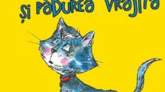 Cartea Pisica albastra si padurea vrajita – Roxana Antoinette Vornic (download, pret, reducere)