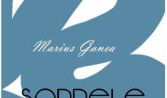 Cartea Sarpele orb – Marius Ganea (download, pret, reducere)