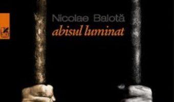 Cartea Abisul luminat – Nicolae Balota (download, pret, reducere)