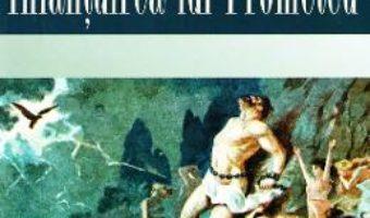 Cartea Inlantuirea lui Prometeu – Sorina Popescu (download, pret, reducere)