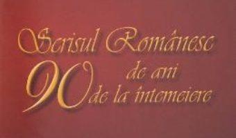 Cartea Scrisul Romanesc 90 de ani de la intemeiere – Florea Firan (download, pret, reducere)