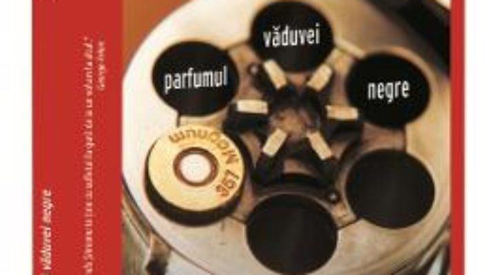 Cartea Parfumul vaduvei negre – Oana Stoica-Mujea (download, pret, reducere)
