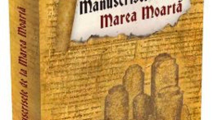Cartea Manuscrisele de la Marea Moarta (download, pret, reducere)