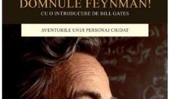 Cartea Va tineti de glume, domnule Feynman! – Richard P. Feynman (download, pret, reducere)
