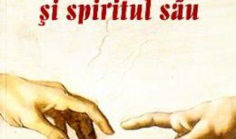 Cartea Omul si spiritul sau – Alex Liviu Strenc (download, pret, reducere)