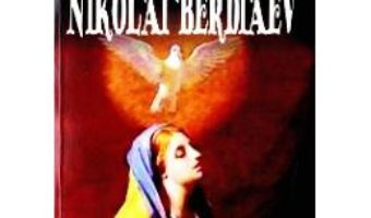 Cartea Spirit si ibertate – Nikolai Berdiaev (download, pret, reducere)