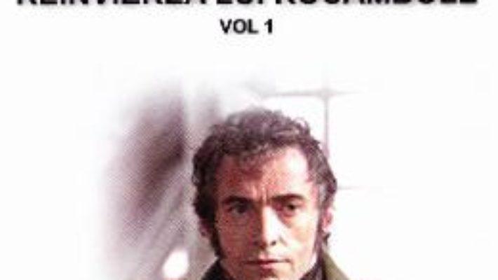 Cartea Rocambole: Reinvierea lui Rocambole vol.1 – Ponson du Terrail (download, pret, reducere)