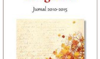 Cartea Lumi in oglinda. Jurnal 2010-2015 – Mihaela Albu (download, pret, reducere)