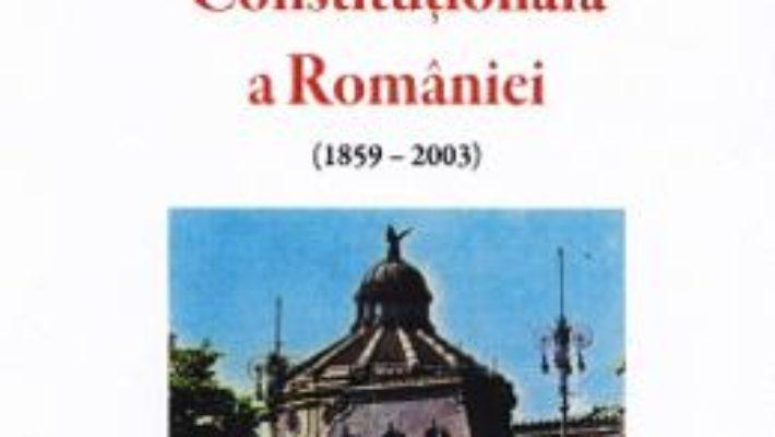 Cartea Istoria Constitutionala a Romaniei (1859-2003) – Eleodor Focseneanu (download, pret, reducere)