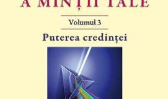Cartea Puterea miraculoasa a mintii tale Vol.3 – Joseph Murphy (download, pret, reducere)