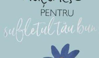 Cartea Multumesc pentru sufletul tau bun! – Helen Exley (download, pret, reducere)