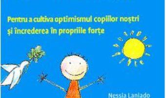 Cartea Copii siguri pe ei, intr-o lume nesigura – Nessia Laniado (download, pret, reducere)